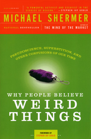 Michael Shermer – Why People Believe Weird Things, 1997